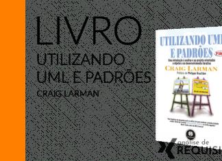 LIVRO: Utilizando UML e Padrões - Craig Larman - Português