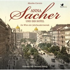 Anna Sacher und ihr Hotel