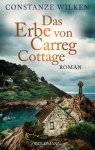 (Rezension) Das Erbe von Carreg Cottage von Constanze Wilken