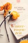 (Rezension) Winterrosenzeit von Ricarda Martin