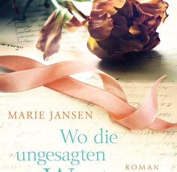 (Rezension) Wo die ungesagten Worte bleiben – Marie Jansen