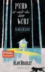 (Rezension) Mord ist nicht das letzte Wort (Flavia de Luce) - Alan Bradley