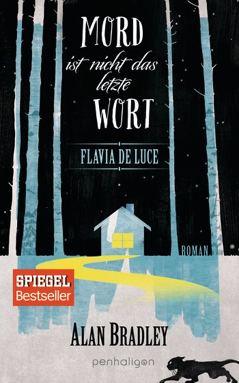 (Rezension) Mord ist nicht das letzte Wort (Flavia de Luce) – Alan Bradley