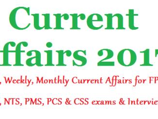 Current Affairs 2017 for FPSC, Current Affairs 2017 for PPSC, Current Affairs 2017 NTS, Current Affairs 2017 for CSS, Current Affair PMS PCS