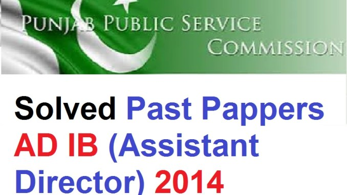 Solved Past Pappers AD IB (Assistant Director) 2014