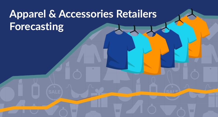 Apparel & Accessories Retailers Forecasting