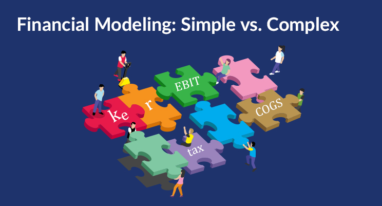 Financial Modeling: Simple vs. Complex