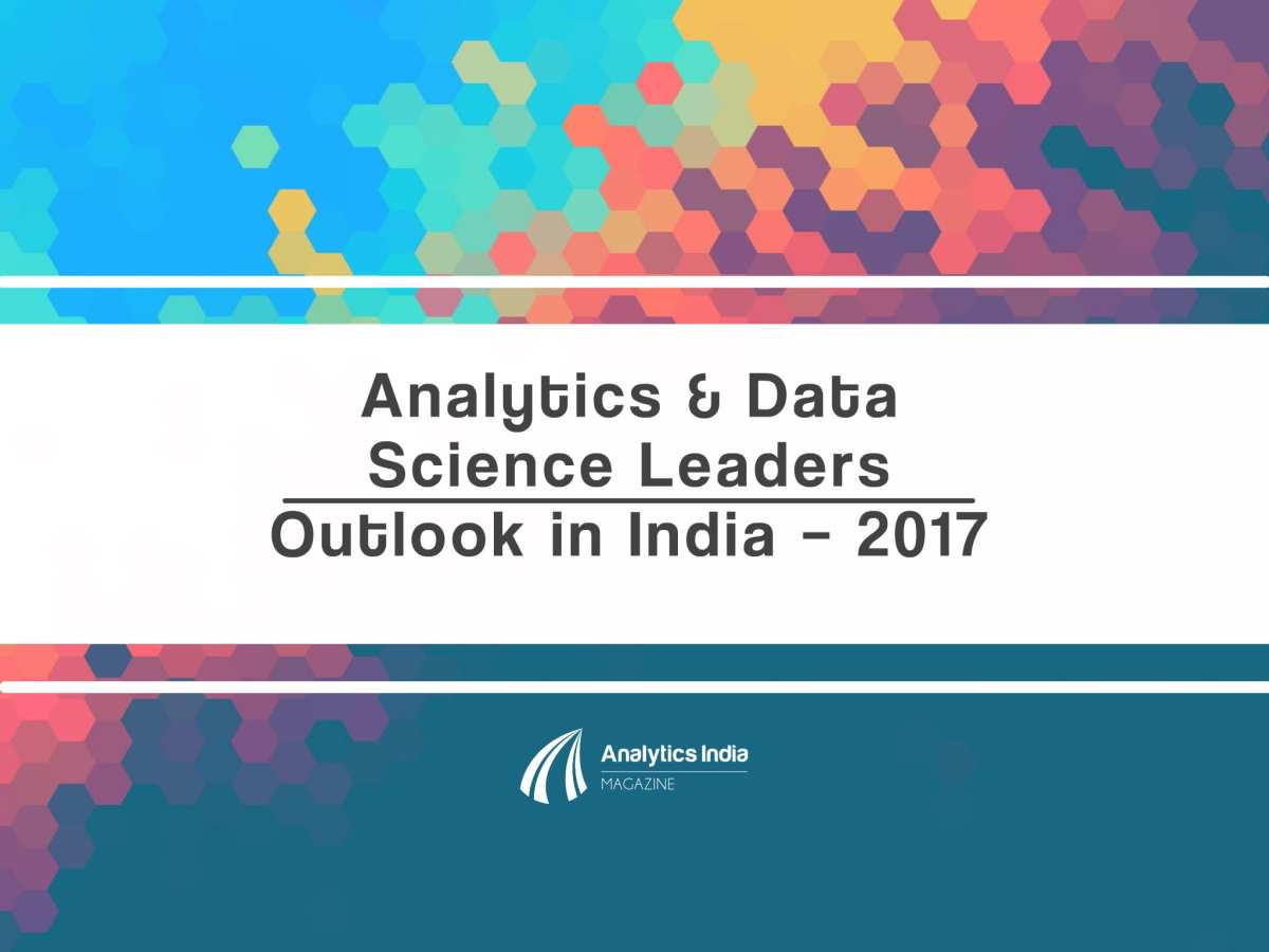Study: Analytics & Data Science Leaders Outlook in India – 2017
