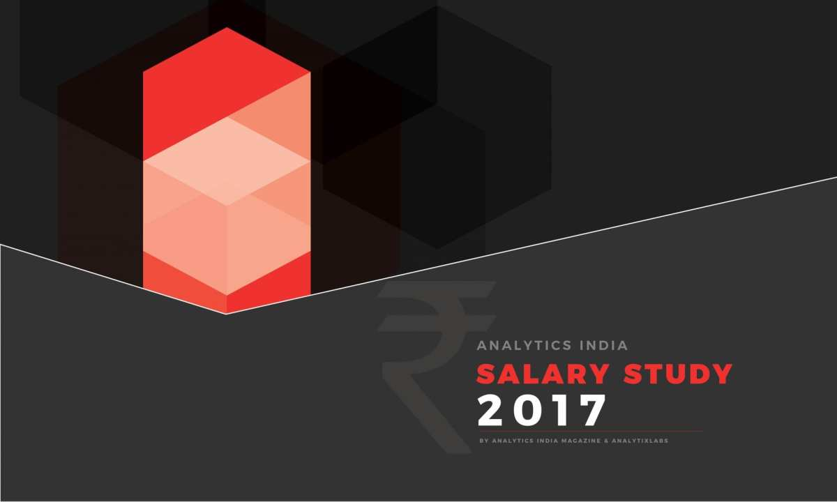 Analytics India Salary Study 2017 – by AnalytixLabs & AIM