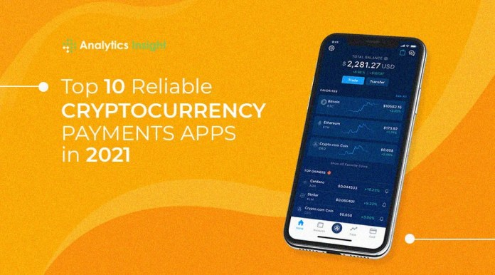 Top 10 Reliable Cryptocurrency Payments Apps in 2021 asiafirstnews