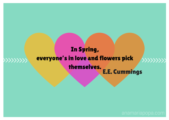 anamariapopa.com blog post fav season cummings in love flowers spring quote