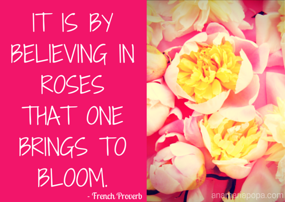 anamariapopa.com blog post spring quote french proverb sweet fav season believe in roses