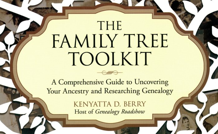 "Why Kenyatta D. Berry's ""The Family Tree Toolkit"" needs to be on your bookshelf!"