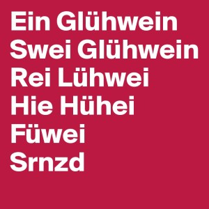 ein-gluhwein-swei-gluhwein-rei-luhwei-hie-huhei-fu