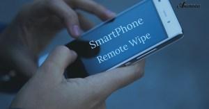 SmartPhone Remote Wipe
