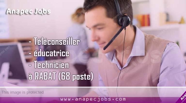 Téléconseiller-éducatrice-Technicien à RABAT (68 poste)