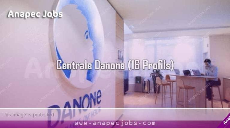 Recrutement Centrale Danone (16 Profils)
