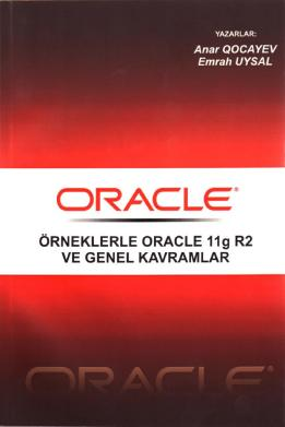 Orneklerle Oracle 11g R2 ve Genel Kavramlar