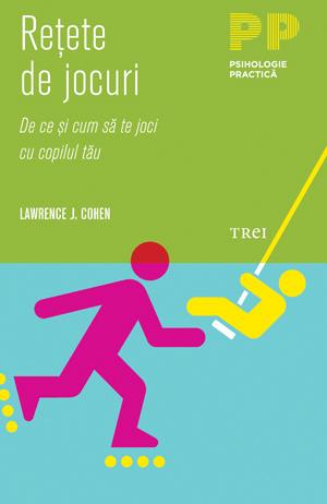 Cum-să-te-joci-cu-copilul-tău-Rețete-de-jocuri-de-Lawrence-J-Cohen