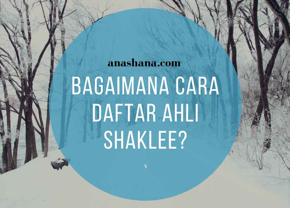 Bagaimana Cara Daftar Ahli Shaklee?