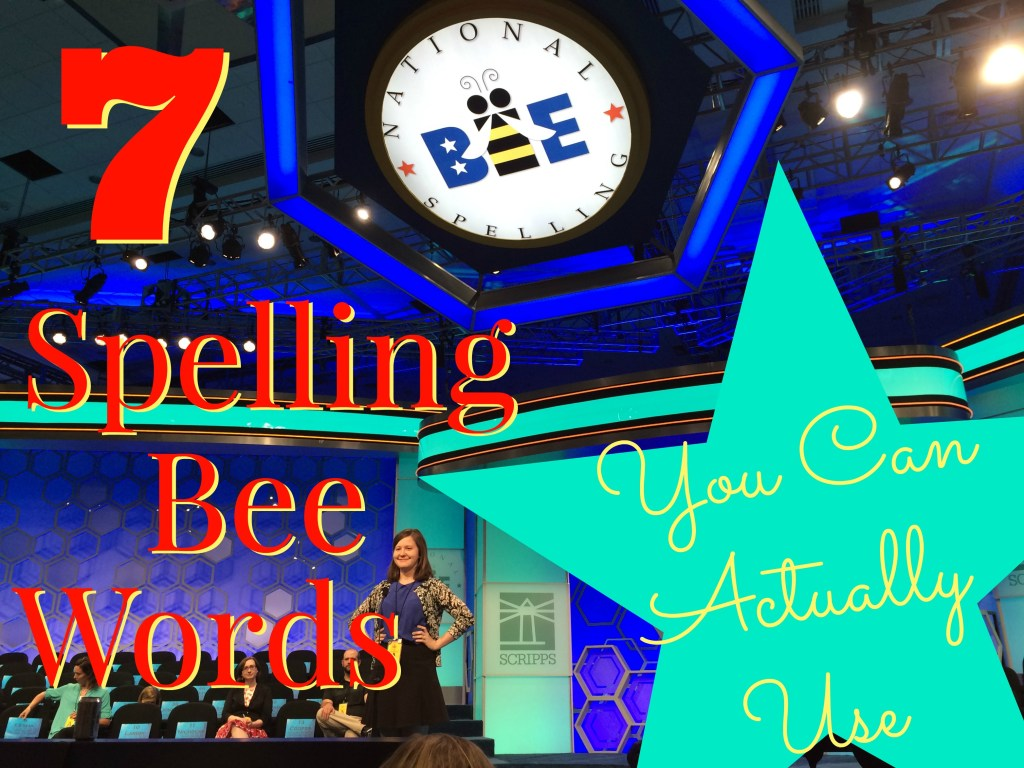 7-spelling-bee-words-you-can-actually-use