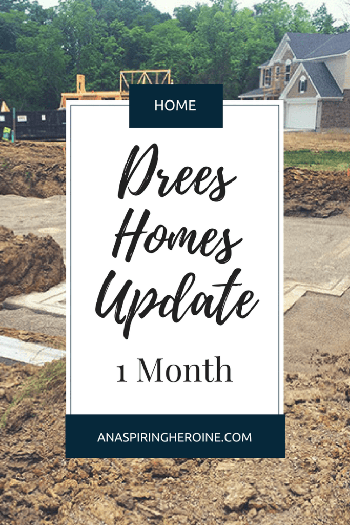 A first look at the first month of building our home with Drees Homes | An Aspiring Heroine