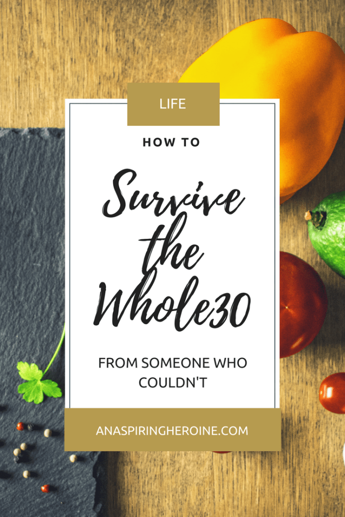 We gave up on the Whole30 after 10 days, and after analyzing why, I think I have a pretty good list of tips to help you stick it out for the whole month | An Aspiring Heroine