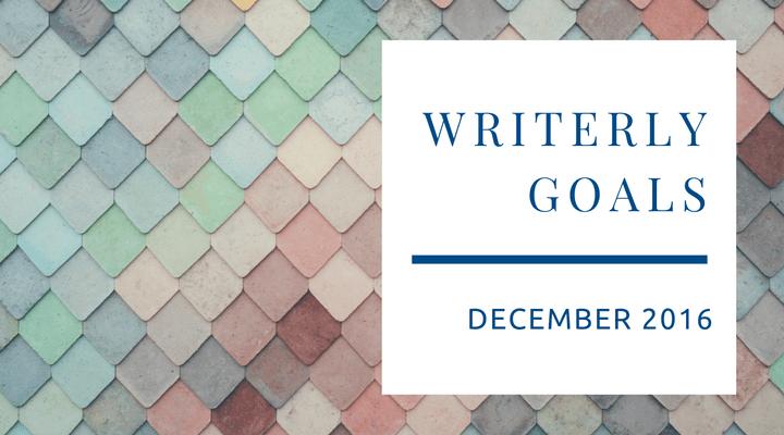 writerly-goals-december-2016