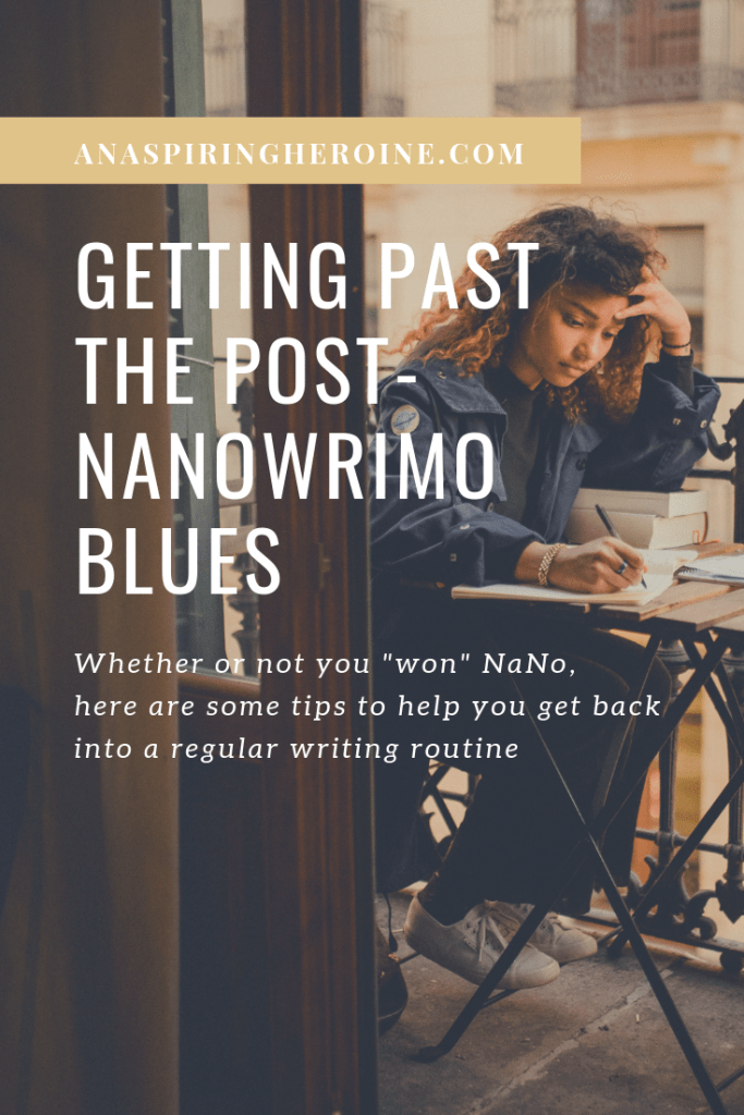 You did it! You wrote 50,000 words in one month... and now you've hit that December slump, the post-NaNoWriMo blues. Here are my fool-proof ways for digging yourself out from underneath that writer guilt and revamping your writing practice! | An Aspiring Heroine