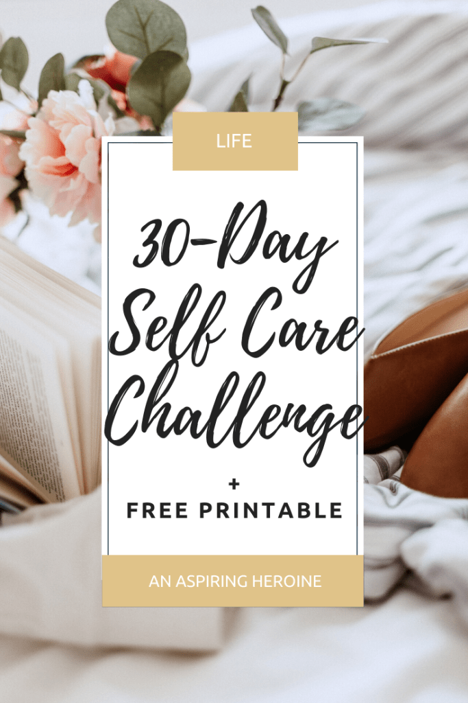 Ready for a 30-day self care challenge to benefit your mental health, physical fitness, and overall well-being? It's time to take time for yourself! | An Aspiring Heroine