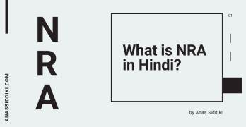 NRA क्या है? - What is NRA in Hindi? - With Full Information