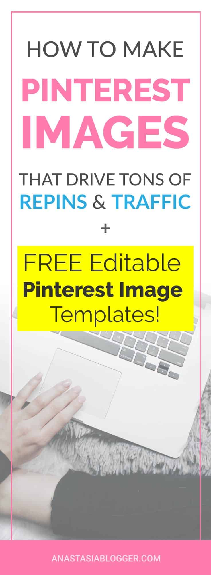 How to make Pinterest Images that Drive Tons of Repins and Traffic in 2018. FREE Pinterest Image Templates! Ideal Pinterest Images Size, Pinterest Image Tips.