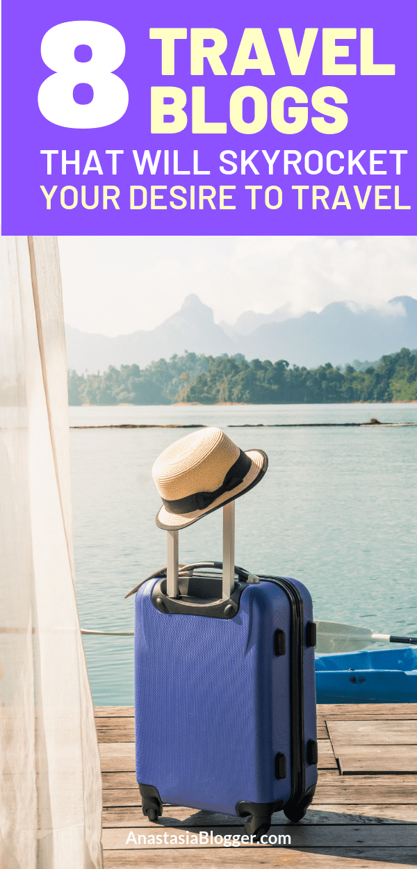 8 Travel Blogs That Will Skyrocket Your Desire To Travel. Are you finding it difficult to grow your travel blog?  Maybe you have tried everything but still can't get it to take off like top travel bloggers.