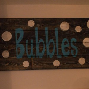 Bubbles wood Sign