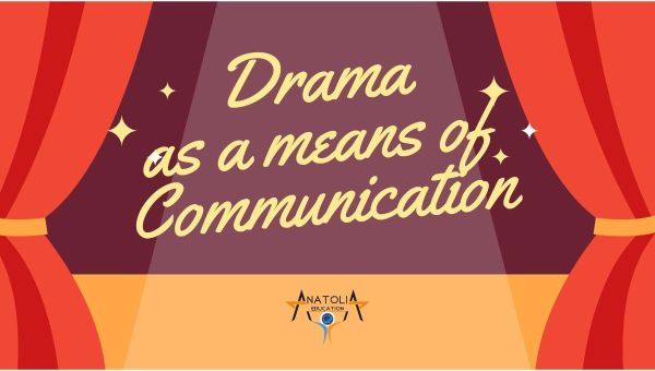 Drama as a Means of Communication