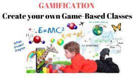 GAMIFICATION Create Your Game Based Class