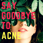Get rid of acne, healthy skin