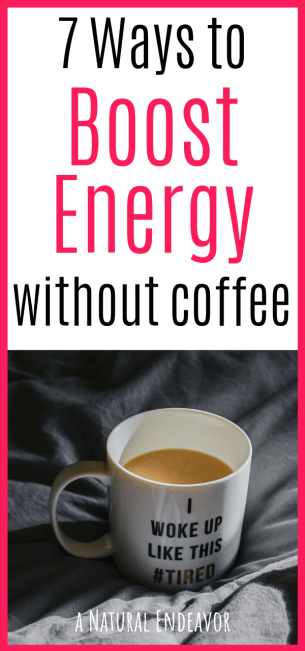 How to Boost Energy without caffeine, no coffee energy. How to have energy all the time without coffee. Natural energy boosters