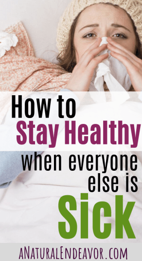 natural cold remedies, how to stay healthy when everyone else is sick