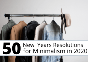 New Years Resolutions for Minimalism