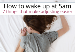 make waking up at 5am easier