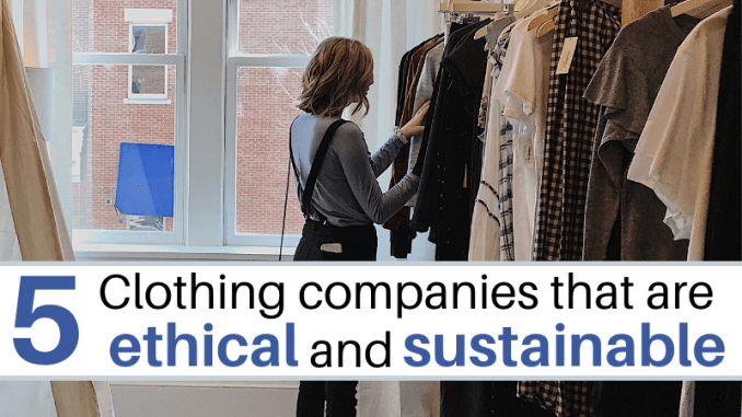 Ethical and Sustainable clothing companies