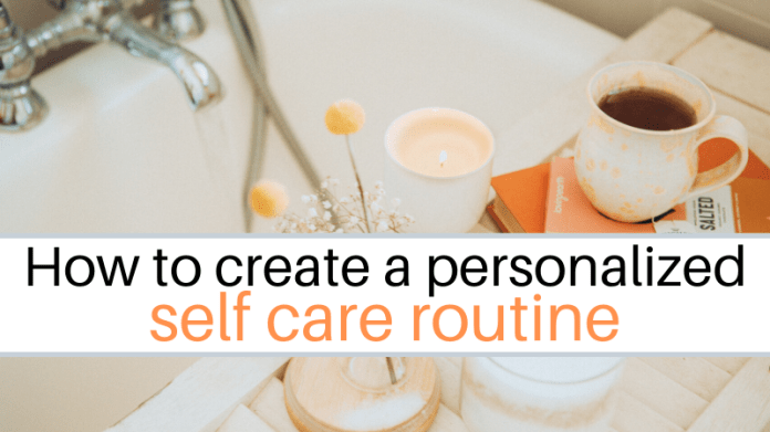 how to make a personalized self care routine