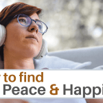 how to find peace and be happy