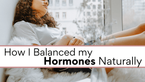 Fix your hormones naturally