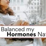 Fix your hormones naturally