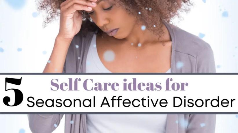 Seasonal Depression self care tips