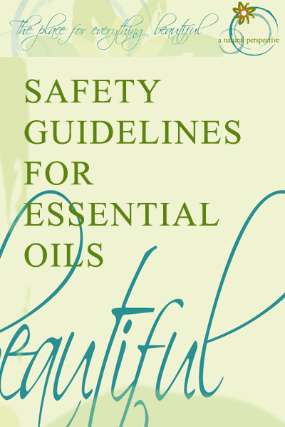 Safety_Guidelines_Essential_Oils-A Natural-Perspective