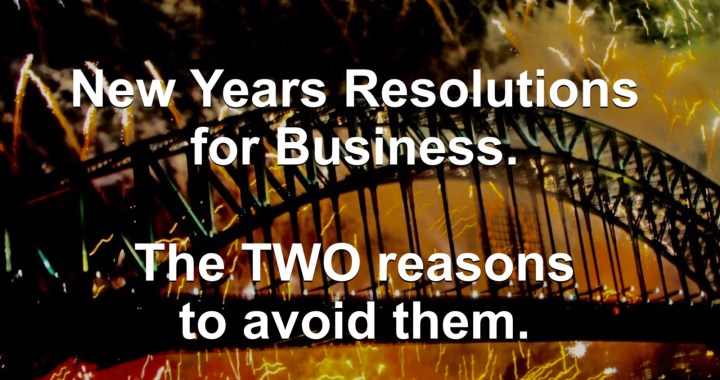 New Years Business Resolutions. Two Reasons to Avoid Doing This