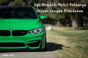 Tips Membeli Mobil Keluarga Sesuai dengan Kebutuhan